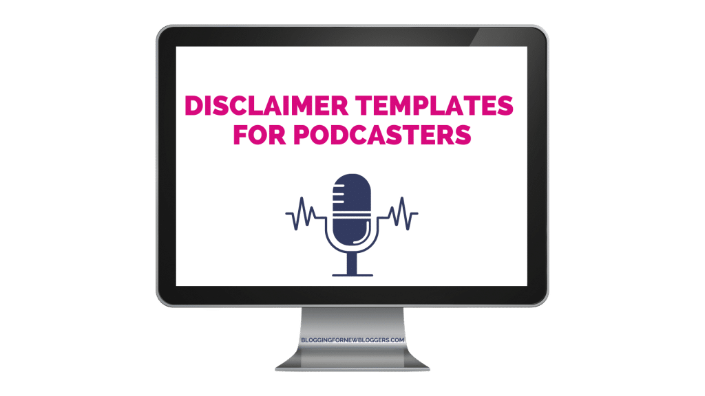Disclaimer templates for podcasters